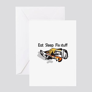 EAT SLEEP FIX STUFF Greeting Cards