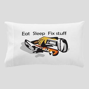 EAT SLEEP FIX STUFF Pillow Case