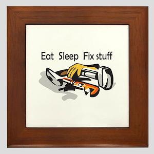 EAT SLEEP FIX STUFF Framed Tile