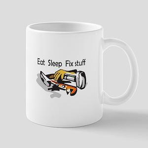 EAT SLEEP FIX STUFF Mugs