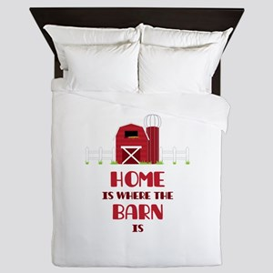 Home Is Where The Barn Is Queen Duvet