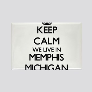Keep calm we live in Memphis Michigan Magnets