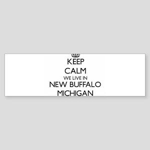 Keep calm we live in New Buffalo Mi Bumper Sticker