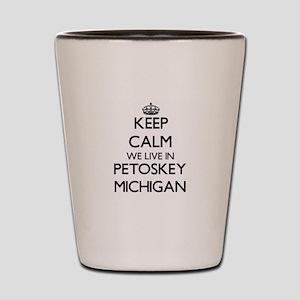 Keep calm we live in Petoskey Michigan Shot Glass