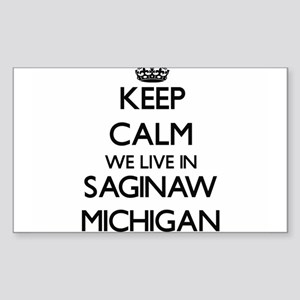 Keep calm we live in Saginaw Michigan Sticker