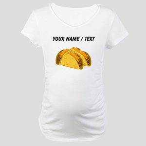Custom Tacos Maternity T-Shirt
