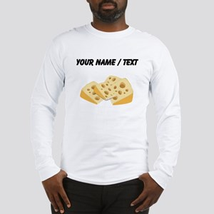 Custom Cheese Long Sleeve T-Shirt