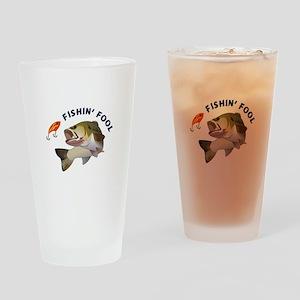FISHIN FOOL Drinking Glass