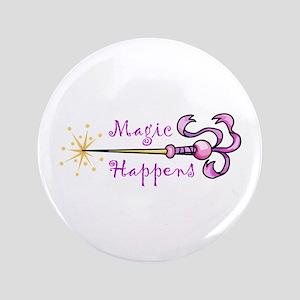 """MAGIC HAPPENS 3.5"""" Button"""