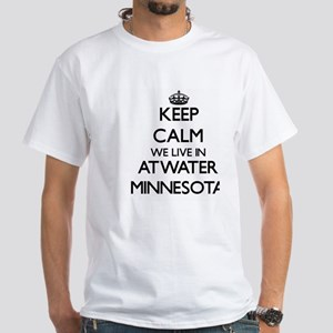Keep calm we live in Atwater Minnesota T-Shirt