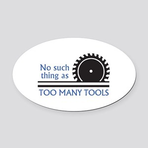 TOO MANY TOOLS Oval Car Magnet