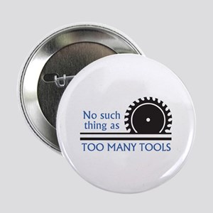"TOO MANY TOOLS 2.25"" Button (10 pack)"