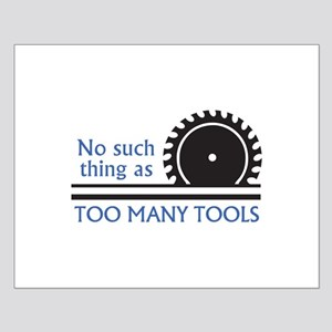 TOO MANY TOOLS Posters