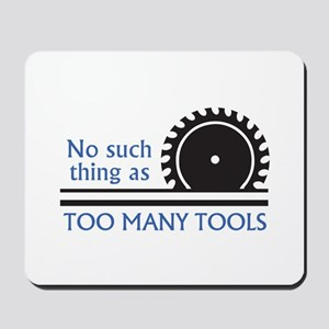 TOO MANY TOOLS Mousepad