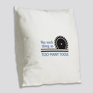 TOO MANY TOOLS Burlap Throw Pillow