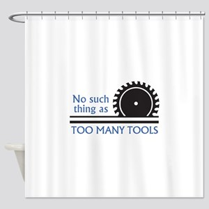TOO MANY TOOLS Shower Curtain
