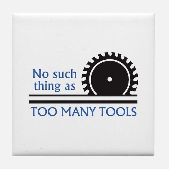 TOO MANY TOOLS Tile Coaster