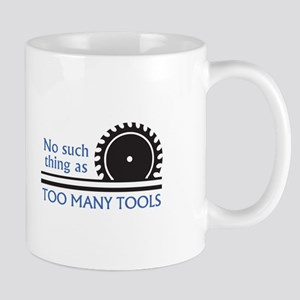 TOO MANY TOOLS Mugs