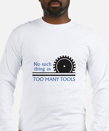 TOO MANY TOOLS Long Sleeve T-Shirt