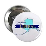 "True Blue Alaska LIBERAL 2.25"" Button (10 pack)"