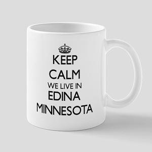 Keep calm we live in Edina Minnesota Mugs