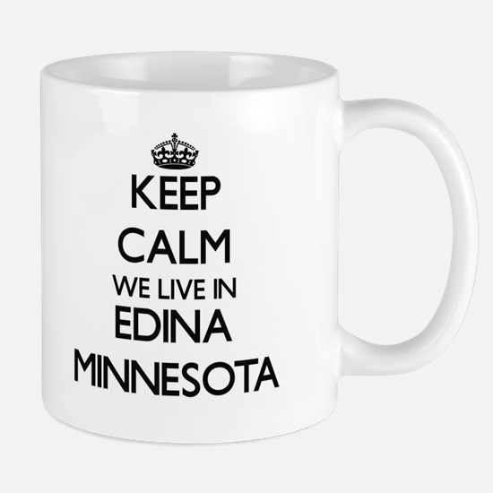 Keep calm we live in Edina Minnesota Mugs