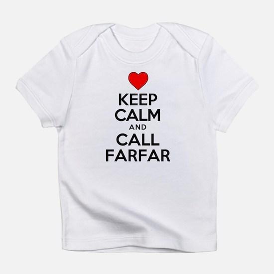 Keep Calm Call Farfar Infant T-Shirt