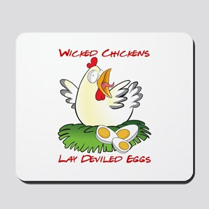 Wicked Chickens lay Deviled Eggs Mousepad