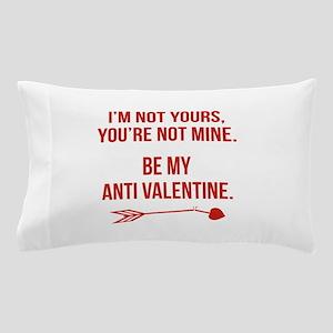 Be My Anti Valentine Pillow Case