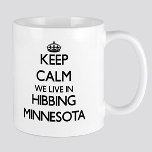 Keep calm we live in Hibbing Minnesota Mugs