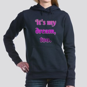 Its My Dream Too Women's Hooded Sweatshirt