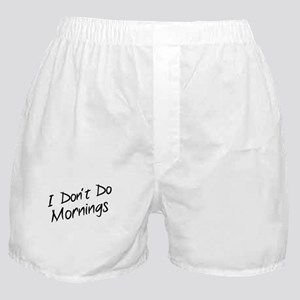 I Don't Do Mornings Boxer Shorts