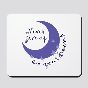NEVER GIVE UP ON DREAMS Mousepad