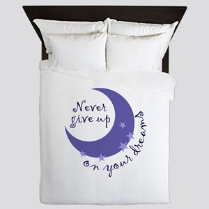 NEVER GIVE UP ON DREAMS Queen Duvet