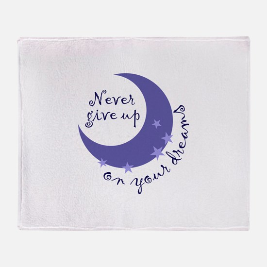 NEVER GIVE UP ON DREAMS Throw Blanket