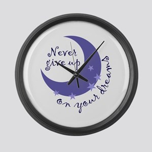 NEVER GIVE UP ON DREAMS Large Wall Clock