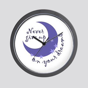 NEVER GIVE UP ON DREAMS Wall Clock