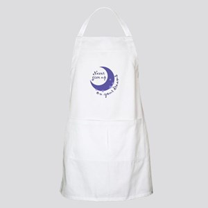 NEVER GIVE UP ON DREAMS Apron