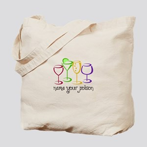 Name Your Poison Tote Bag