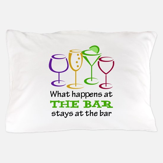 What Happens At The Bar Stays At The Bar Pillow Ca