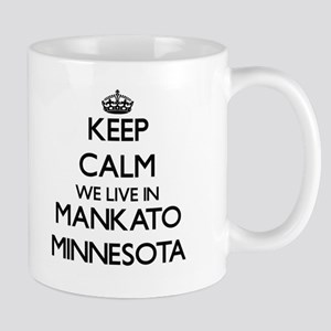 Keep calm we live in Mankato Minnesota Mugs