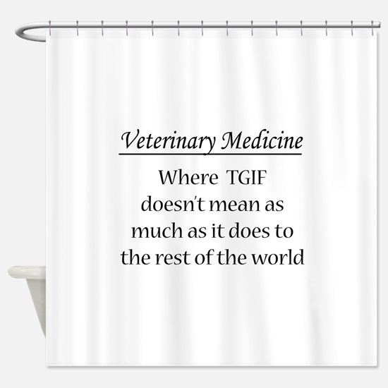 Vet Med: Animals Better Shower Curtain