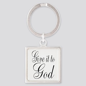Give it to God Keychains