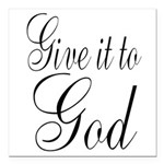 Give it to God Square Car Magnet 3