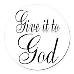 Give it to God Round Car Magnet