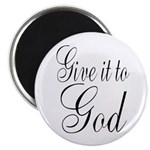 Give it to God Magnets