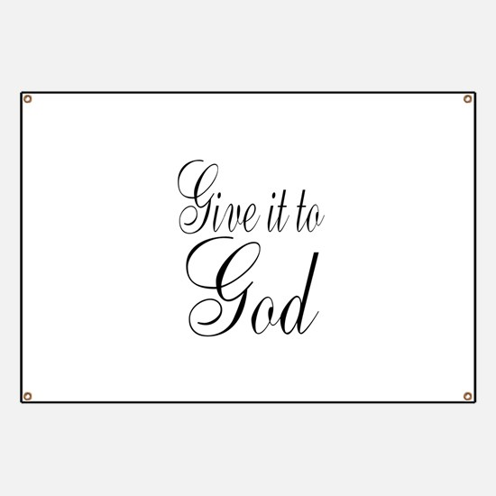 Give it to God Banner