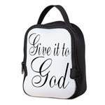 Give it to God Neoprene Lunch Bag