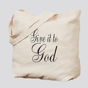 Give it to God Tote Bag
