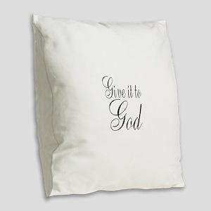Give it to God Burlap Throw Pillow